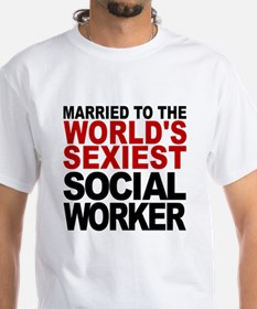 Married To The Worlds Sexiest Social Worker T-Shir