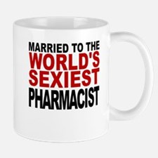 Married To The Worlds Sexiest Pharmacist Mugs