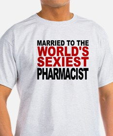 Married To The Worlds Sexiest Pharmacist T-Shirt
