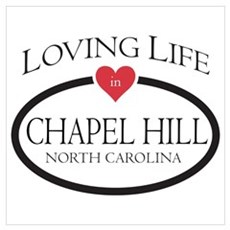Loving Life in Chapel Hill, NC Poster