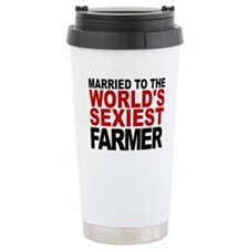 Married To The Worlds Sexiest Farmer Travel Mug