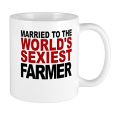 Married To The Worlds Sexiest Farmer Mugs