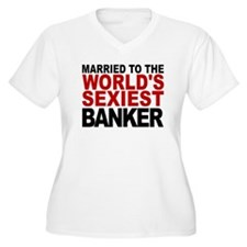 Married To The Worlds Sexiest Banker Plus Size T-S
