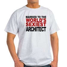 Married To The Worlds Sexiest Architect T-Shirt