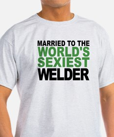 Married To The Worlds Sexiest Welder T-Shirt