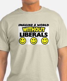 """Imagine A World Without Liberals"" Color Tee"