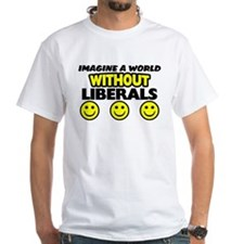 Imagine A World Without Liberals Tee
