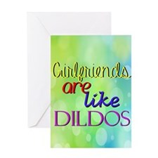 1165 Girlfriends Are Like Dildos Greeting Cards