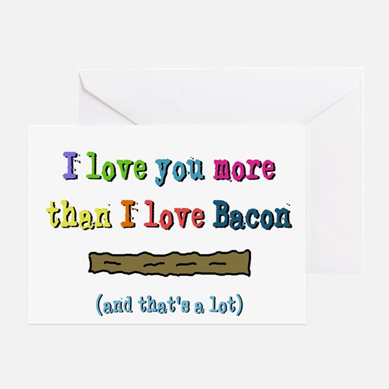 1172 I Love You More Than Bacon Greeting Cards