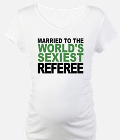 Married To The Worlds Sexiest Referee Shirt
