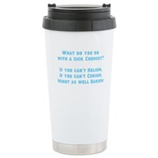 Chemistry Sick Chemist Joke Travel Mug