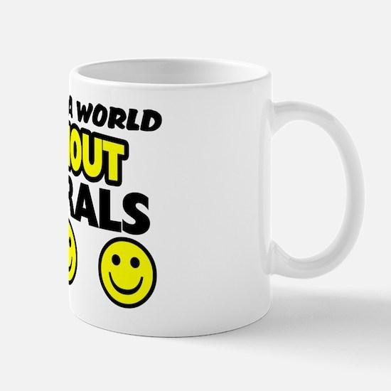 """""""Imagine A World Without Liberals"""" Mug"""
