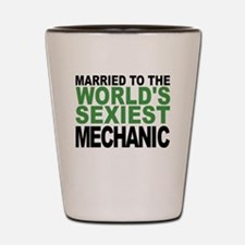 Married To The Worlds Sexiest Mechanic Shot Glass