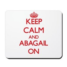 Keep Calm and Abagail ON Mousepad