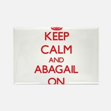 Keep Calm and Abagail ON Magnets