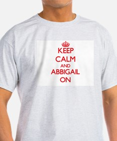 Keep Calm and Abbigail ON T-Shirt