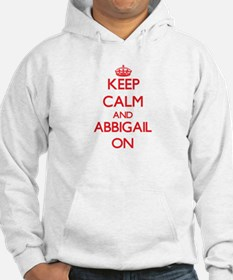 Keep Calm and Abbigail ON Hoodie