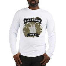 Birthday 1960 Born To Ride Long Sleeve T-Shirt