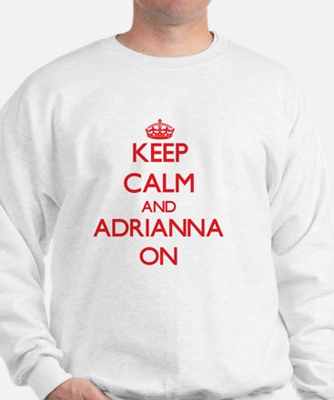 Keep Calm and Adrianna ON Sweater