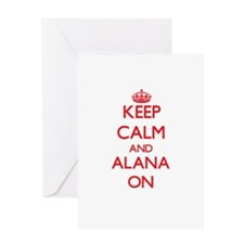 Keep Calm and Alana ON Greeting Cards