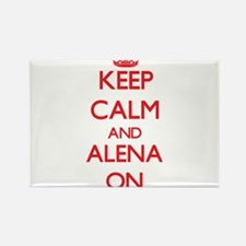 Keep Calm and Alena ON Magnets