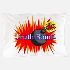Truth Bomb Pillow Case