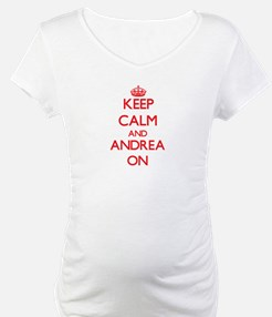 Keep Calm and Andrea ON Shirt