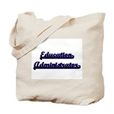 Education Administrator Classic Job Desig Tote Bag