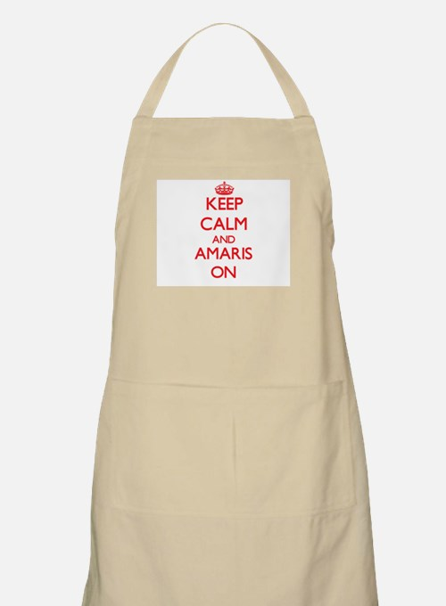 Keep Calm and Amaris ON Apron