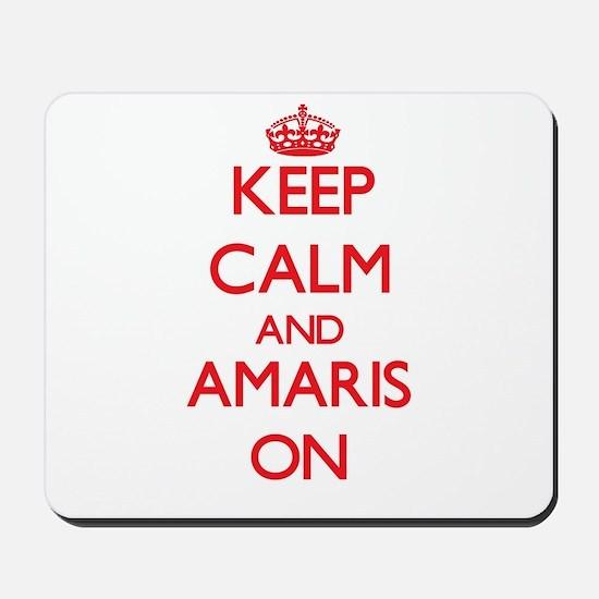 Keep Calm and Amaris ON Mousepad