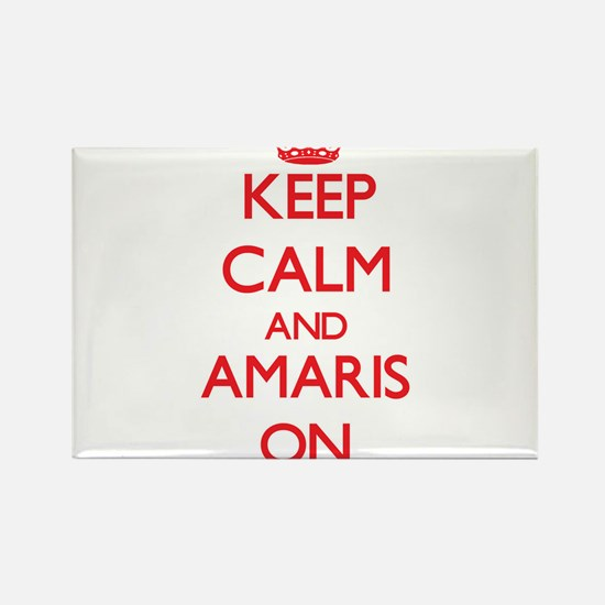 Keep Calm and Amaris ON Magnets