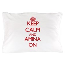Keep Calm and Amina ON Pillow Case