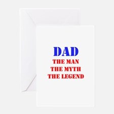 Dad - The Man, The Myth, The Legend Greeting Cards