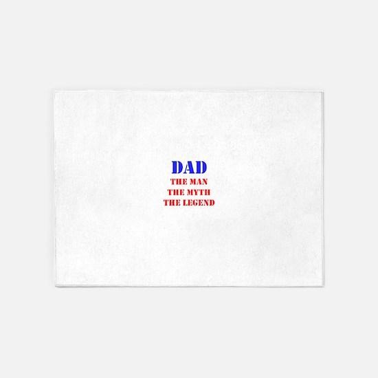 Dad - The Man, The Myth, The Legend 5'x7'Area Rug