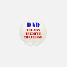 Dad - The Man, The Myth, The Legend Mini Button (1