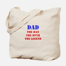 Dad - The Man, The Myth, The Legend Tote Bag