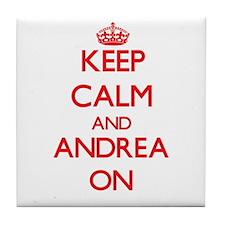 Keep Calm and Andrea ON Tile Coaster