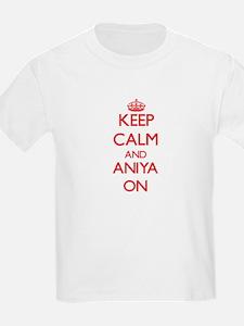 Keep Calm and Aniya ON T-Shirt