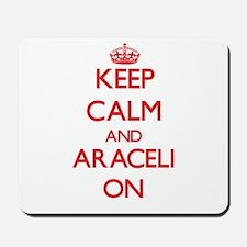 Keep Calm and Araceli ON Mousepad