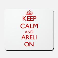 Keep Calm and Areli ON Mousepad