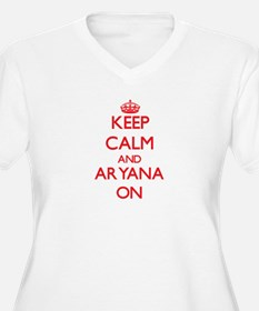 Keep Calm and Aryana ON Plus Size T-Shirt