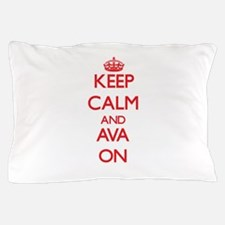 Keep Calm and Ava ON Pillow Case