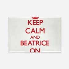 Keep Calm and Beatrice ON Magnets