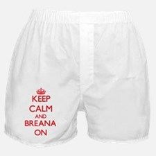 Keep Calm and Breana ON Boxer Shorts