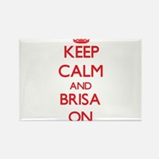 Keep Calm and Brisa ON Magnets