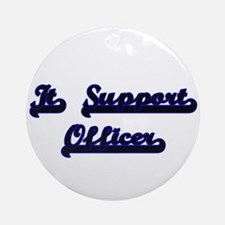 It Support Officer Classic Job De Ornament (Round)