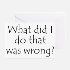What Did I... Was Wrong? Greeting Card