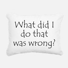 What Did I... Was Wrong? Rectangular Canvas Pillow