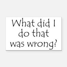 What Did I... Was Wrong? Rectangle Car Magnet