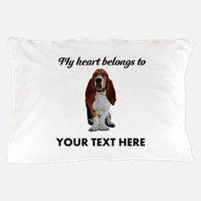 Personalized Basset Hound Pillow Case